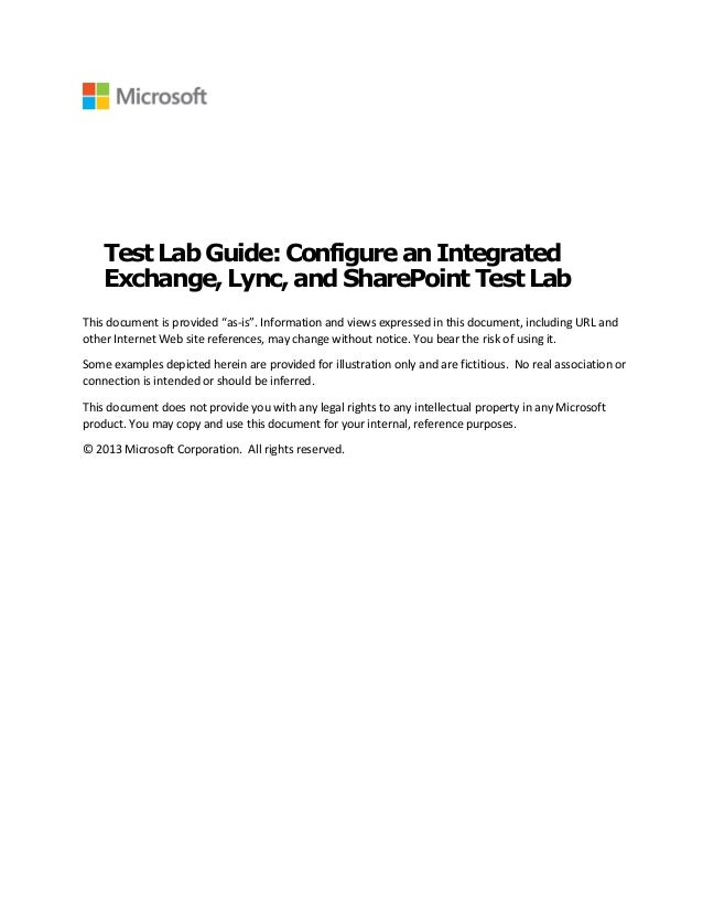 "Test Lab Guide:Configurean Integrated Exchange,Lync, and SharePoint TestLab This document is provided ""as-is"". Information..."