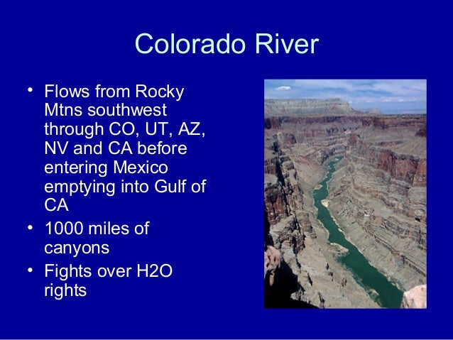 an overview of the geography of colorado river Colorado river: features, history, geography the colorado river is not such a good example along most segments of its course summary & analysis.