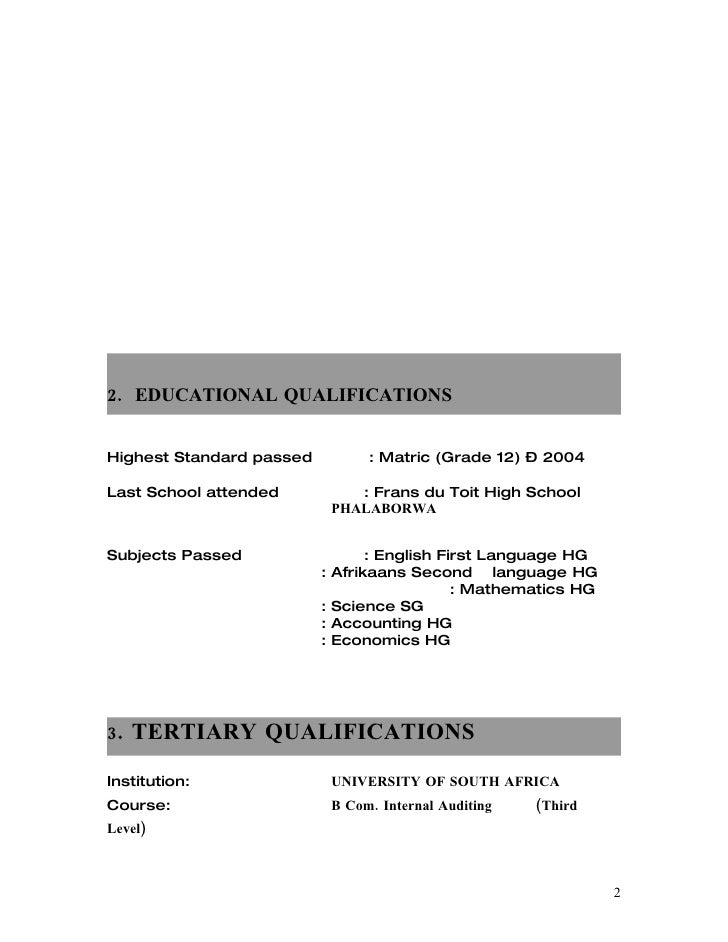 2. EDUCATIONAL QUALIFICATIONS   Highest Standard passed            : Matric (Grade 12) – 2004  Last School attended       ...