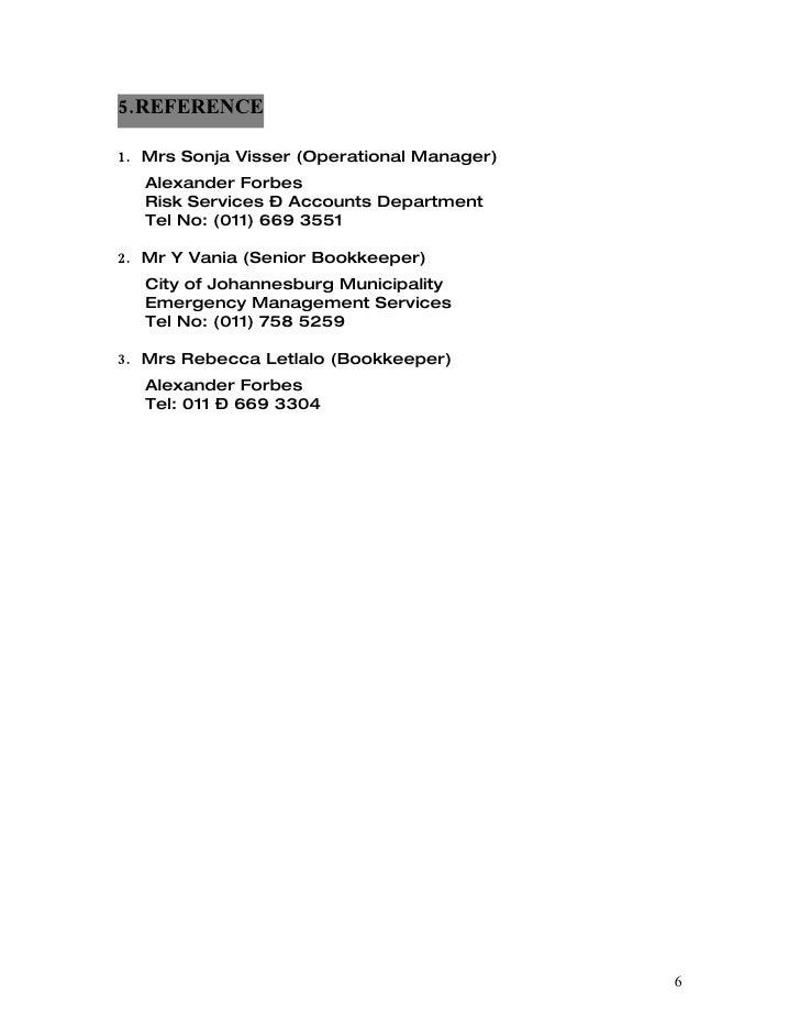 5.REFERENCE  1. Mrs Sonja Visser (Operational Manager)   Alexander Forbes   Risk Services – Accounts Department   Tel No: ...