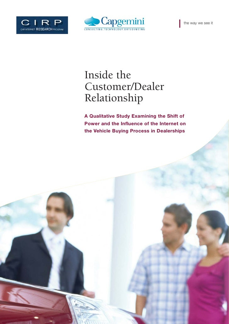 the way we see it     Inside the Customer/Dealer Relationship A Qualitative Study Examining the Shift of Power and the Inf...