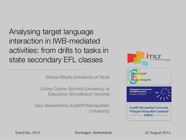 Analysing target language  interaction in IWB-mediated  activities: from drills to tasks in  state secondary EFL classes  ...