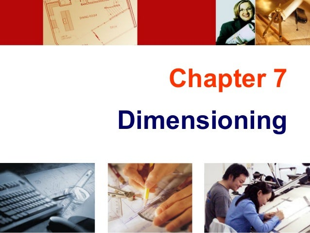 Chapter 7 Dimensioning