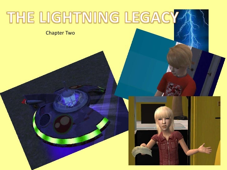 THE LIGHTNING LEGACY<br />Chapter Two<br />