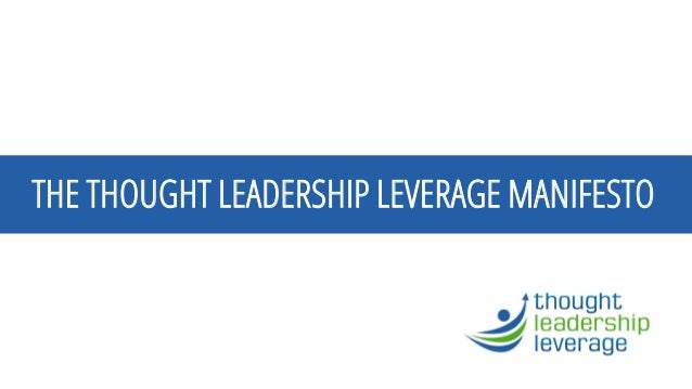 THE THOUGHT LEADERSHIP LEVERAGE MANIFESTO