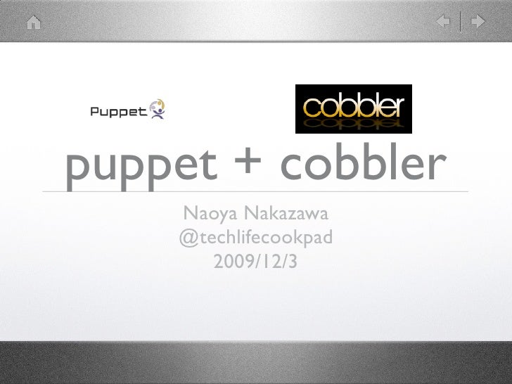 puppet + cobbler     Naoya Nakazawa     @techlifecookpad        2009/12/3