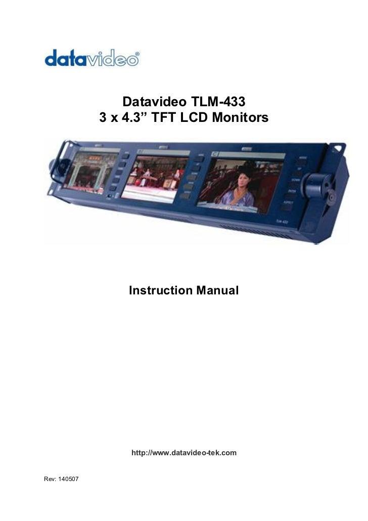 "Datavideo TLM-433              3 x 4.3"" TFT LCD Monitors                  Instruction Manual                  http://www.d..."
