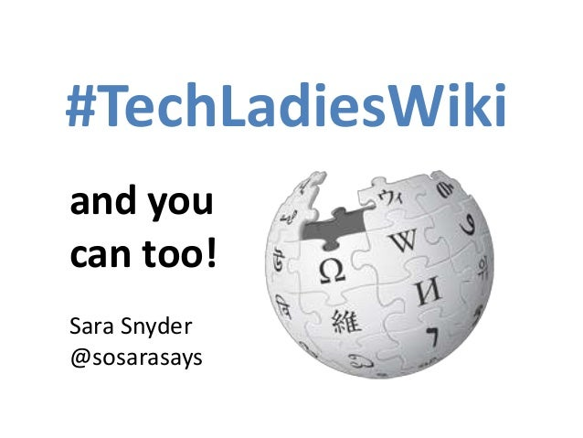 #TechLadiesWiki and you can too! Sara Snyder @sosarasays