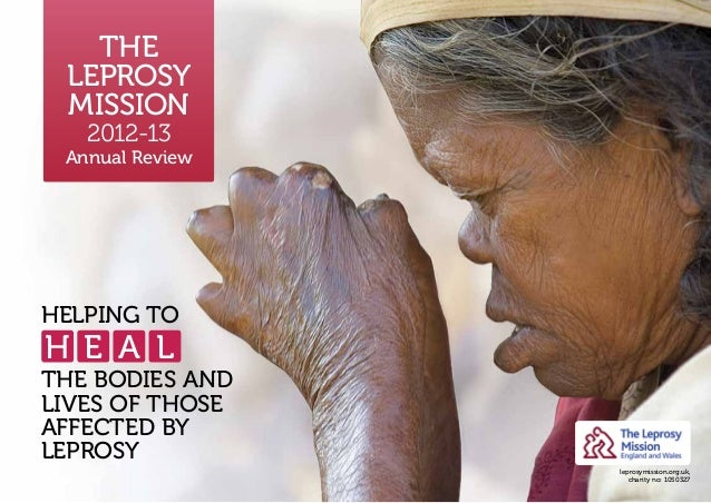 leprosymission.org.uk, charity no: 1050327 the bodies and lives of those affected by leprosy Helping to The Leprosy Missio...
