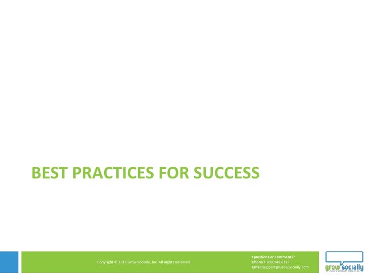 BEST PRACTICES FOR SUCCESS                                                                   Questions or Comments?       ...