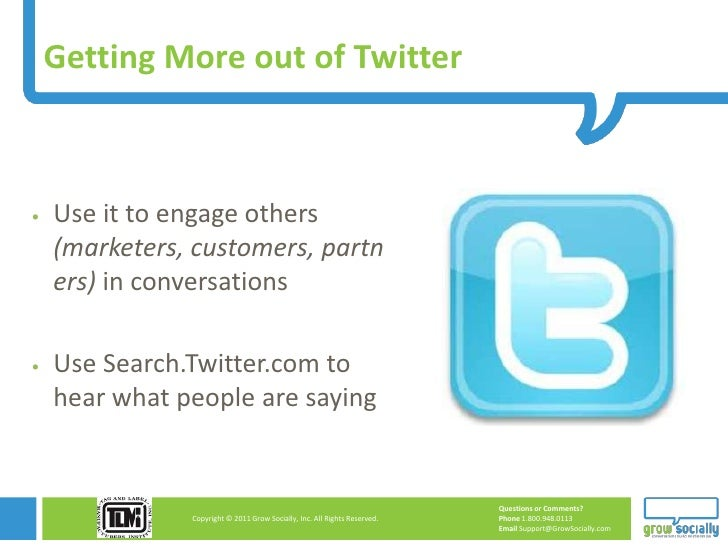 Getting More out of Twitter   Use it to engage others    (marketers, customers, partn    ers) in conversations   Use Sea...