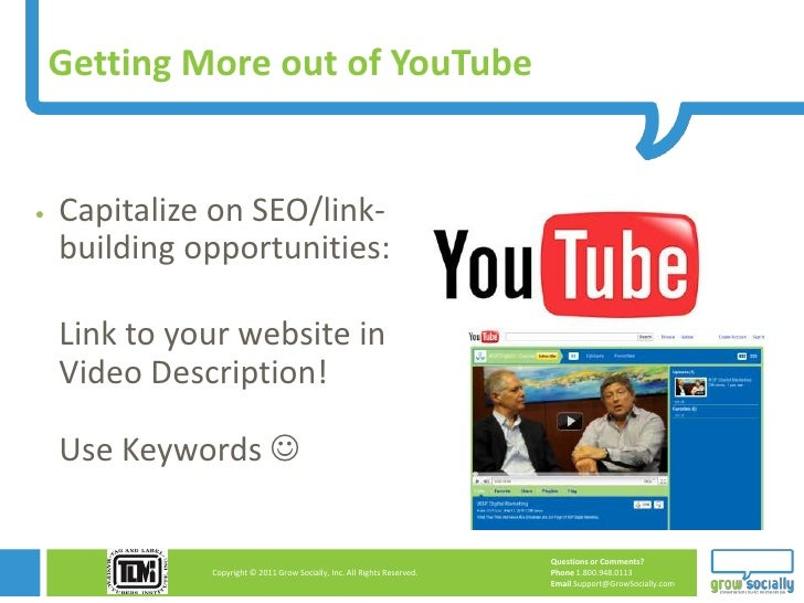 Getting More out of YouTube   Capitalize on SEO/link-    building opportunities:    Link to your website in    Video Desc...