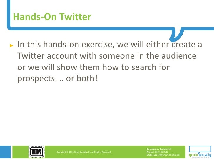 Hands-On Twitter►   In this hands-on exercise, we will either create a    Twitter account with someone in the audience    ...