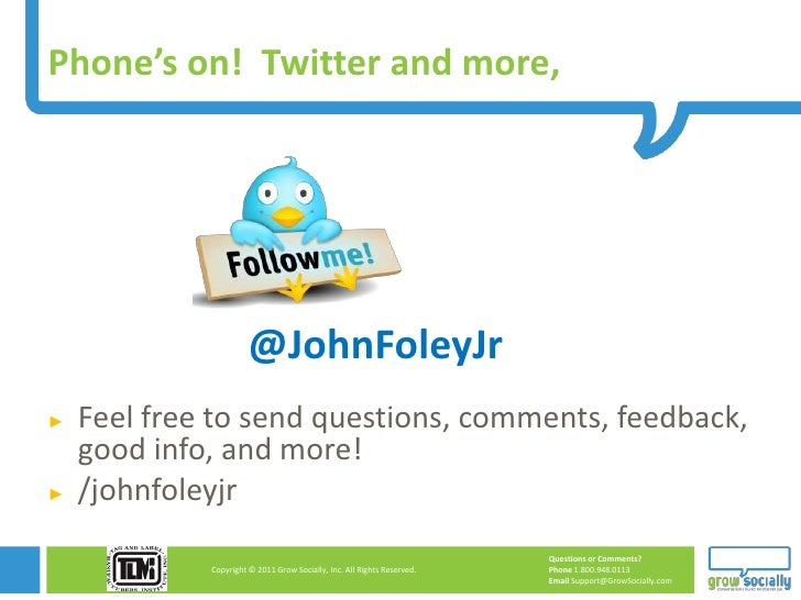 Phone's on! Twitter and more,                       @JohnFoleyJr►   Feel free to send questions, comments, feedback,    go...