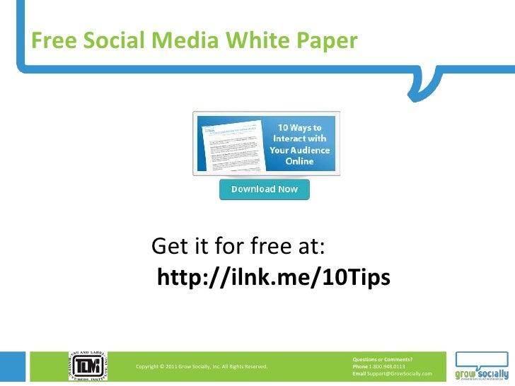 Free Social Media White Paper               Get it for free at:               http://ilnk.me/10Tips                       ...