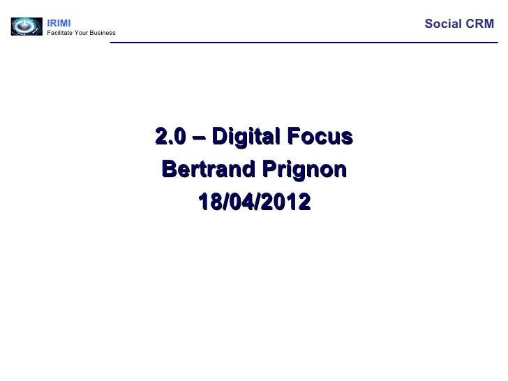 IRIMI                                            Social CRMFacilitate Your Business                           2.0 – Digita...