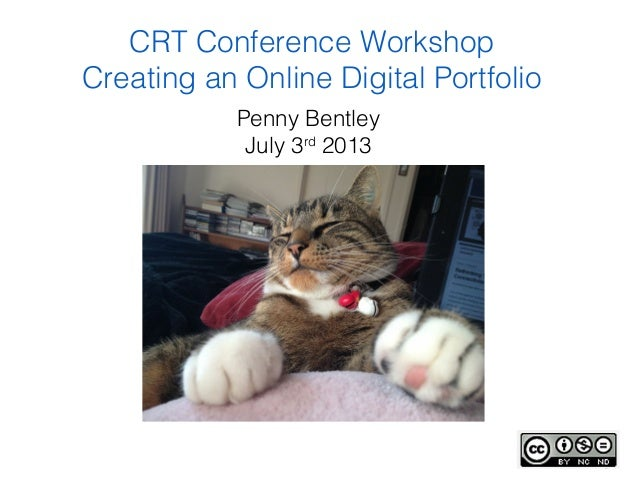 Penny Bentley July 3rd 2013 CRT Conference Workshop Creating an Online Digital Portfolio