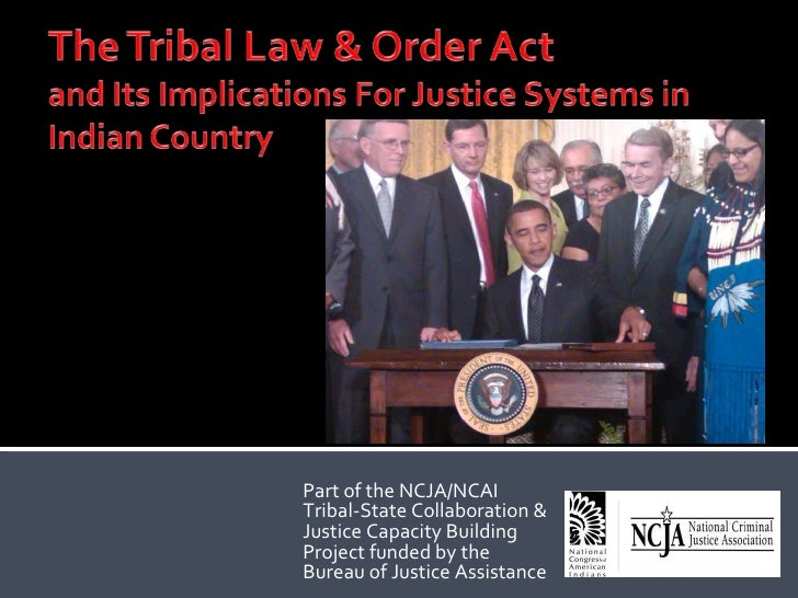 The Tribal Law and Order Act & Its Implications for Criminal Justice in Indian Country
