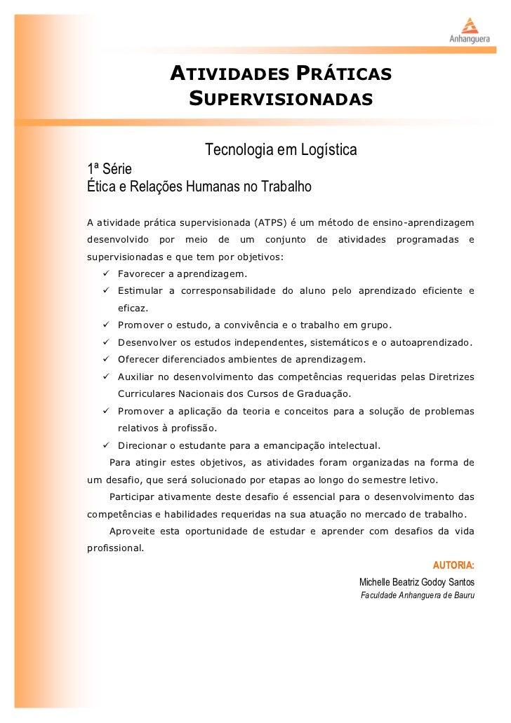 ATIVIDADES PRÁTICAS                    SUPERVISIONADAS                          Tecnologia em Logística1ª SérieÉtica e Rel...