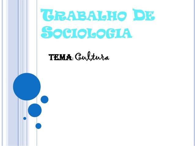 TRABALHO DE SOCIOLOGIA Tema: Cultura