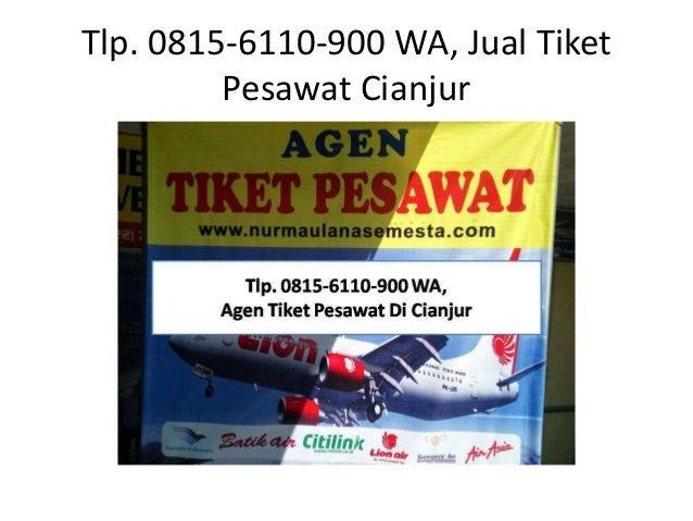 Tlp 0815 6110 900 Wa Alamat Agen Tiket Pesawat Di Cianjur