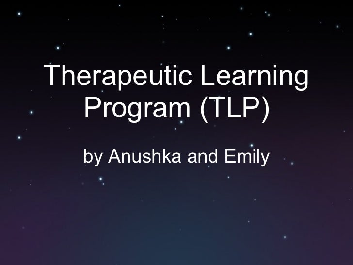 Therapeutic Learning Program (TLP) by Anushka and Emily