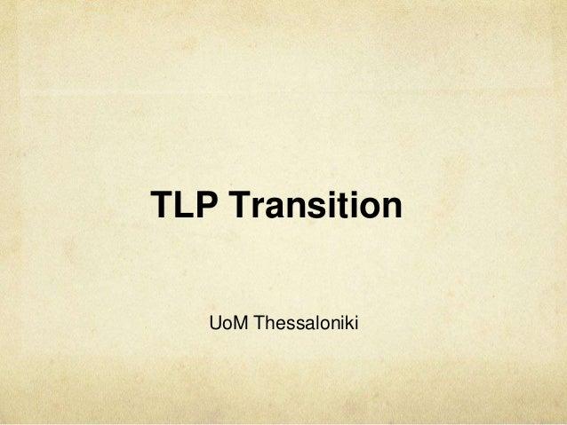 TLP Transition UoM Thessaloniki