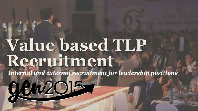 Value based TLP RecruitmentInternal and external recruitment for leadership positions