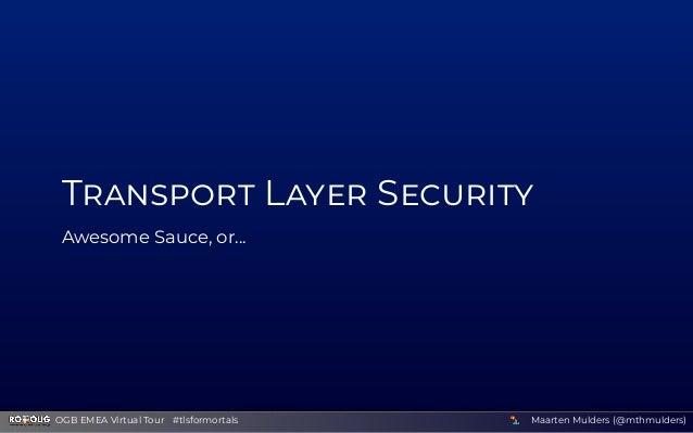SSL/TLS for Mortals (Oracle Groundbreaker EMEA Virtual Tour) Slide 2