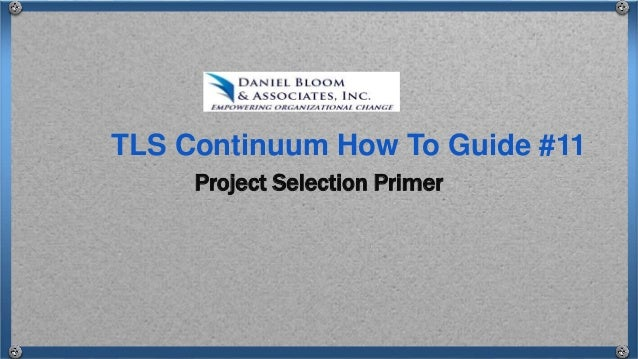 Project Selection Primer TLS Continuum How To Guide #11