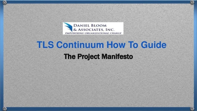 The Project Manifesto TLS Continuum How To Guide