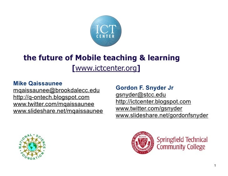 the future of Mobile teaching & learning                 [www.ictcenter.org] Mike Qaissaunee                              ...