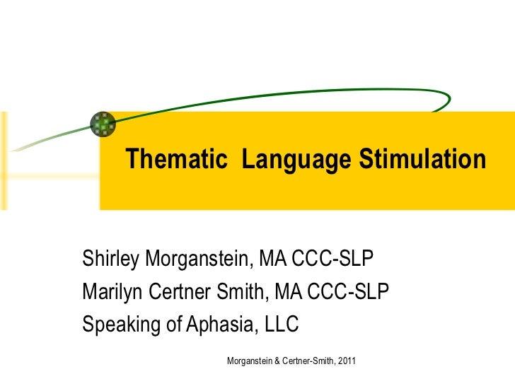 Shirley Morganstein, MA CCC-SLP Marilyn Certner Smith, MA CCC-SLP Speaking of Aphasia, LLC Morganstein & Certner-Smith, 20...