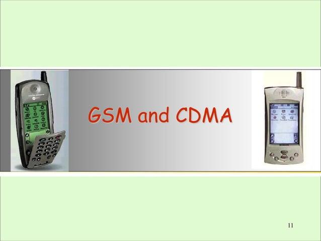 GSM and CDMA  11