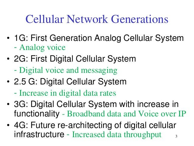 Cellular Network Generations • 1G: First Generation Analog Cellular System - Analog voice • 2G: First Digital Cellular Sys...