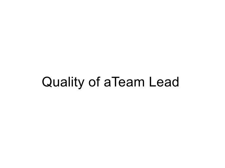 Quality of aTeam Lead
