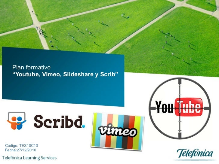 "Plan formativo   ""Youtube, Vimeo, Slideshare y Scrib""Código: TES10C10Fecha:27/12/2010"