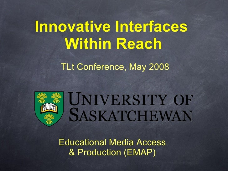 Innovative Interfaces      Within Reach    TLt Conference, May 2008        Educational Media Access      & Production (EMA...
