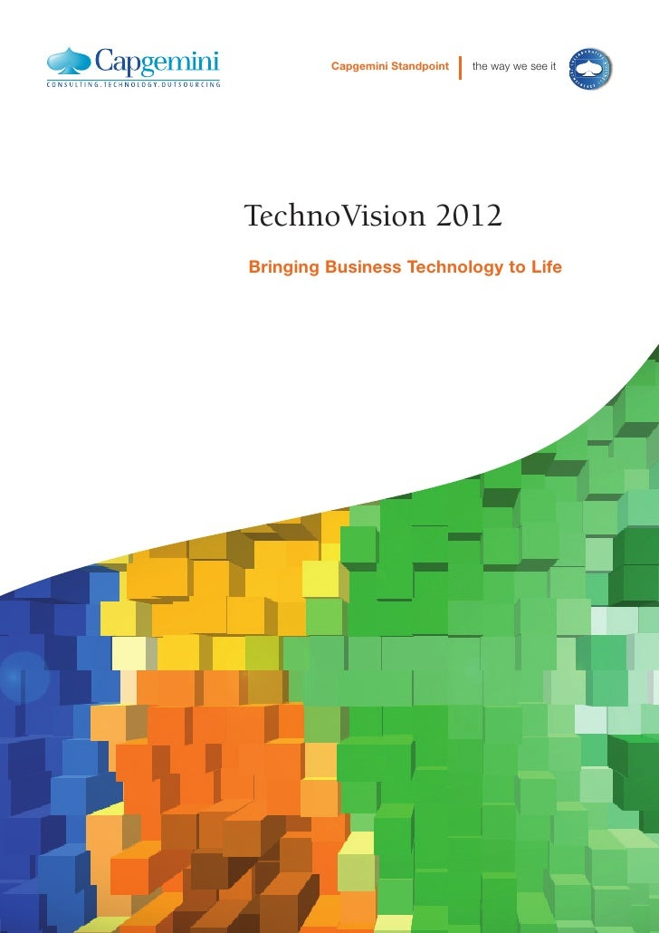 Capgemini Standpoint   the way we see it     TechnoVision 2012 Bringing Business Technology to Life