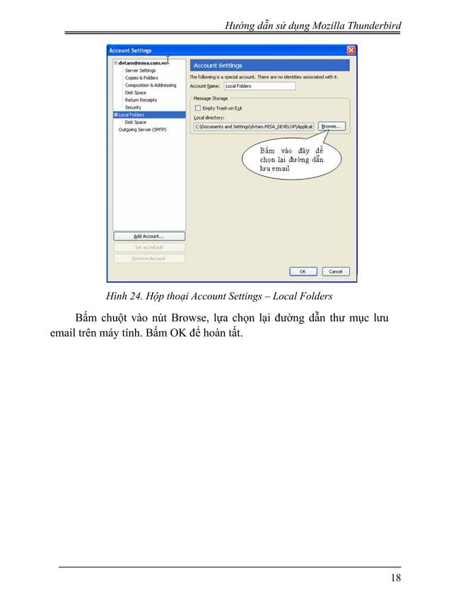 Hướng dẫn sử dụng Mozilla Thunderbird Hình 24. Hộp thoại Account Settings – Local Folders Bấm chuột vào nút Browse, lựa ch...