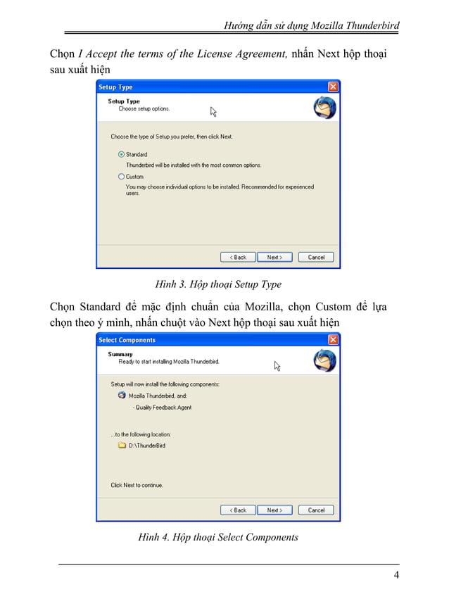 Hướng dẫn sử dụng Mozilla Thunderbird Chọn I Accept the terms of the License Agreement, nhấn Next hộp thoại sau xuất hiện ...
