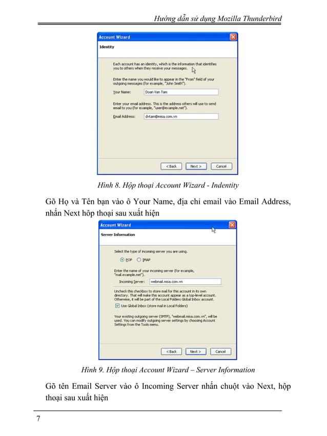 Hướng dẫn sử dụng Mozilla Thunderbird Hình 8. Hộp thoại Account Wizard - Indentity Gõ Họ và Tên bạn vào ô Your Name, địa c...