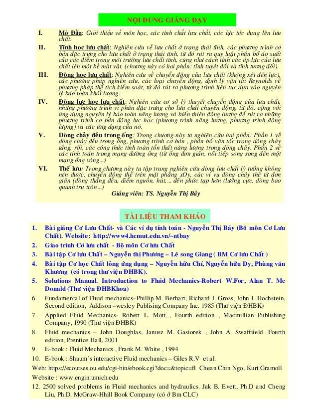 NỘI DUNG GIẢNG DẠY I. II.  III.  IV.  V.  VI.  Mở Đầu: Giới thiệu về moân học, caùc tính chất lưu chất, caùc löïc taùc duï...