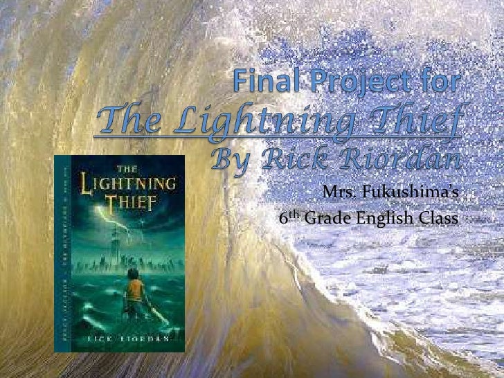 Final Project for The Lightning ThiefBy Rick Riordan<br />Mrs. Fukushima's <br />6th Grade English Class<br />