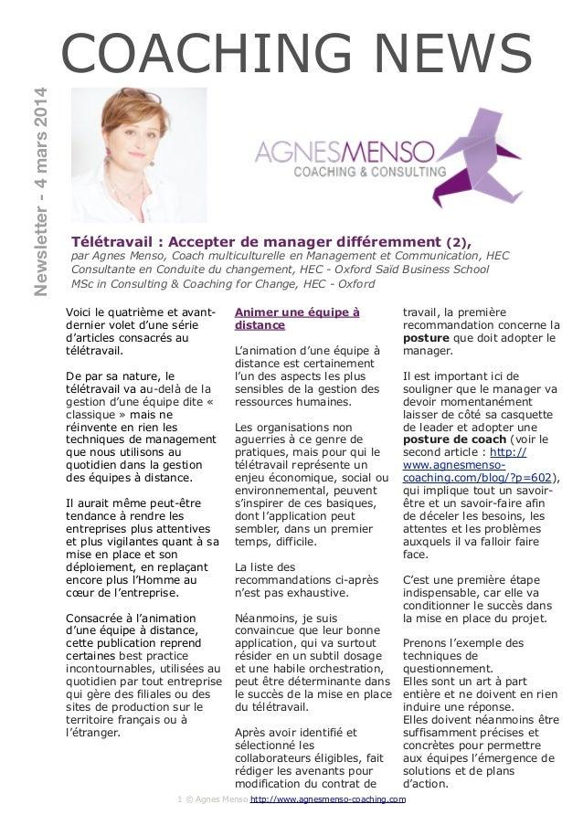Newsletter - 4 mars 2014  COACHING NEWS  Télétravail : Accepter de manager différemment (2),  par Agnes Menso, Coach multi...