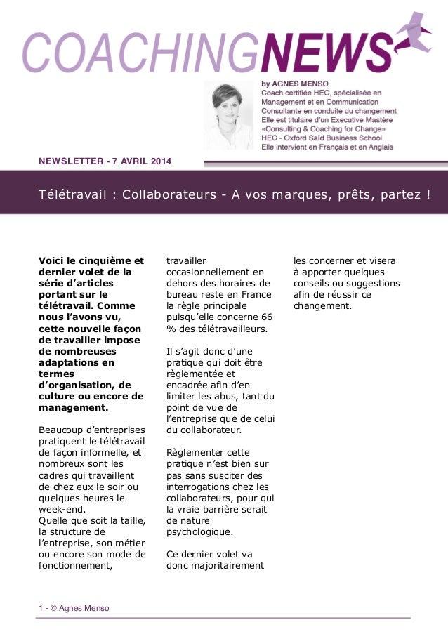 Télétravail : Collaborateurs - A vos marques, prêts, partez ! NEWSLETTER - 7 AVRIL 2014 1 - © Agnes Menso Voici le cinquiè...