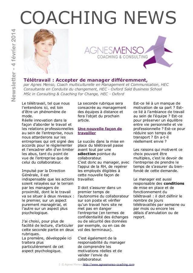 Newsletter - 4 février 2014  COACHING NEWS  Télétravail : Accepter de manager différemment,  par Agnes Menso, Coach multic...