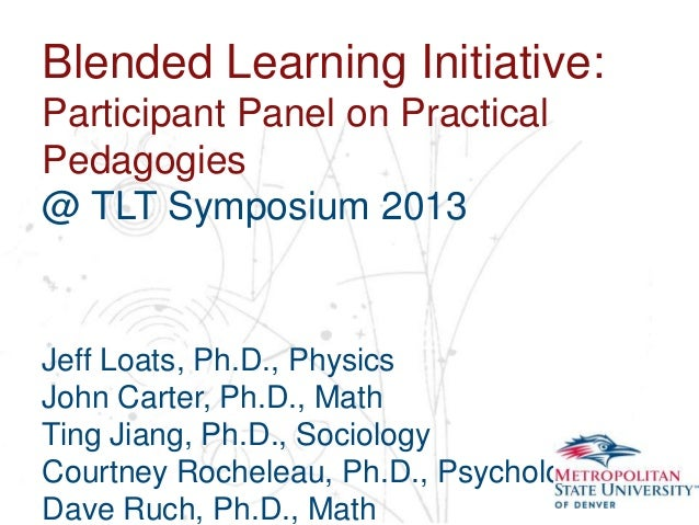 Blended Learning Initiative: Participant Panel on Practical Pedagogies Name School Symposium 2013 @ TLT Department  Jeff L...