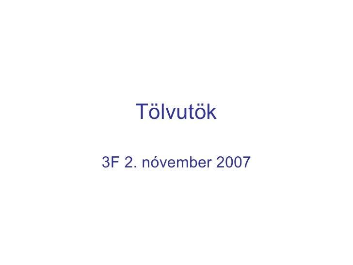 Tölvutök 3F 2. nóvember 2007
