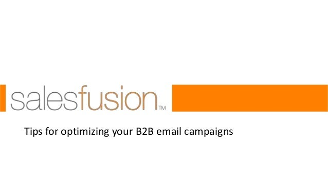 Tips for optimizing your B2B email campaigns